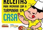 Mauricio de Sousa Produções divulga guia com receitas para preparar durante a quarentena