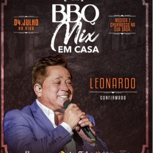 Leonardo, Bruno e Marrone, Os Parazim, Edson e Hudson – BBQ Mix em Casa