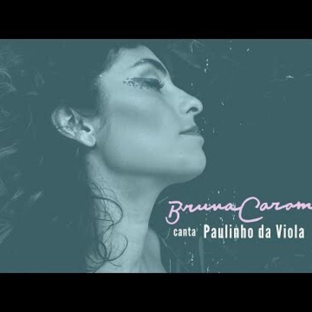 Bruna Caram canta Paulinho da Viola