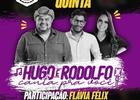 Hugo e Rodolfo, Flávia Felix e Forrozão das Antigas