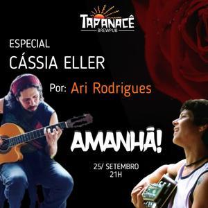Ari Rogrigues especial Cássia Eller