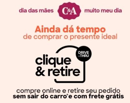C&A lança serviço 'Clique & Retire Drive Thru' para o Dia das Mães